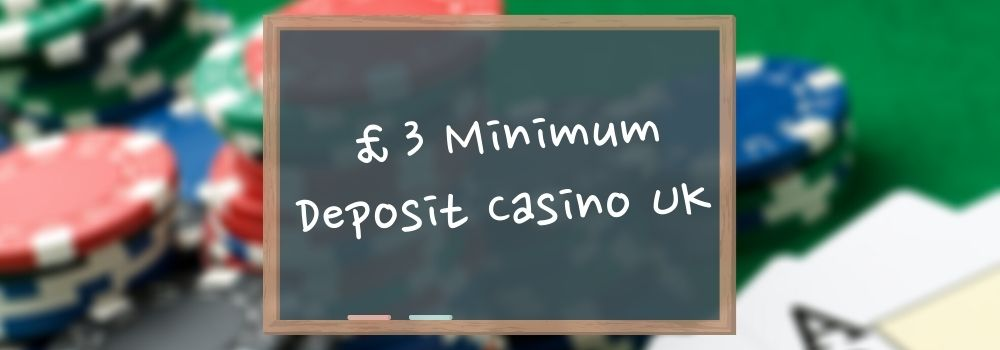 £3 Minimum Deposit Casino UK