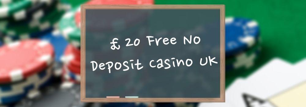 £20 Free No Deposit Casino UK