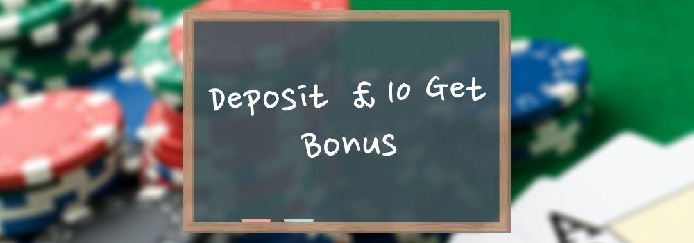 Deposit £10 Get Bonus