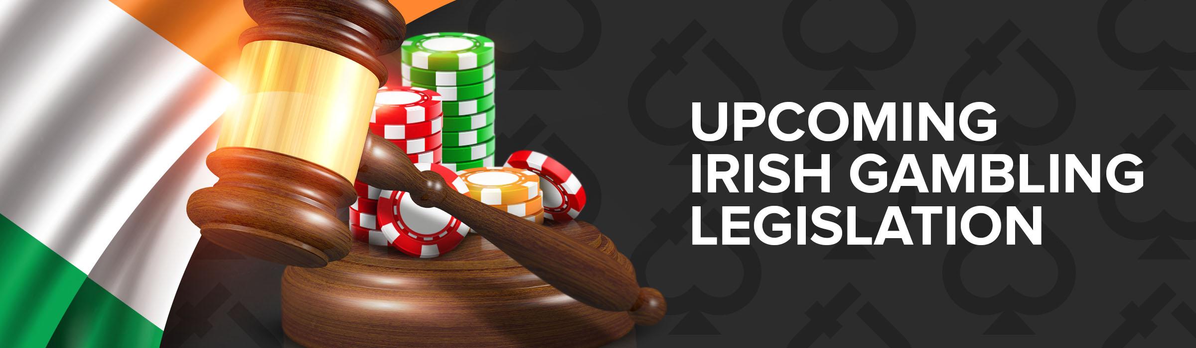 Upcoming Irish Gambling Legislation