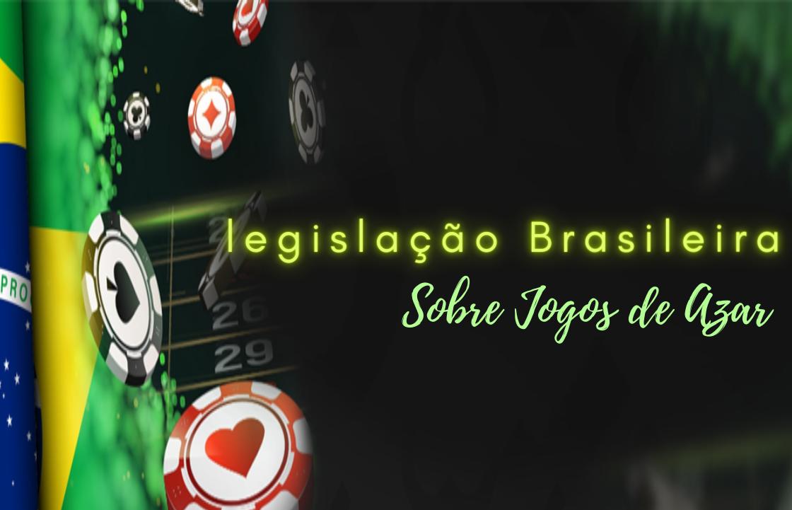 As Leis dos Jogos de Azar no Brasil e no Mundo
