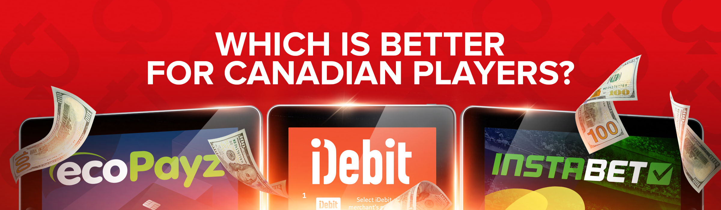 Instadebit Vs. iDebit Vs. EcoPayz – Which is the Better Payment Method for Canadian Players?